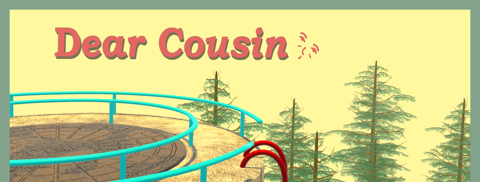 Dear Cousin