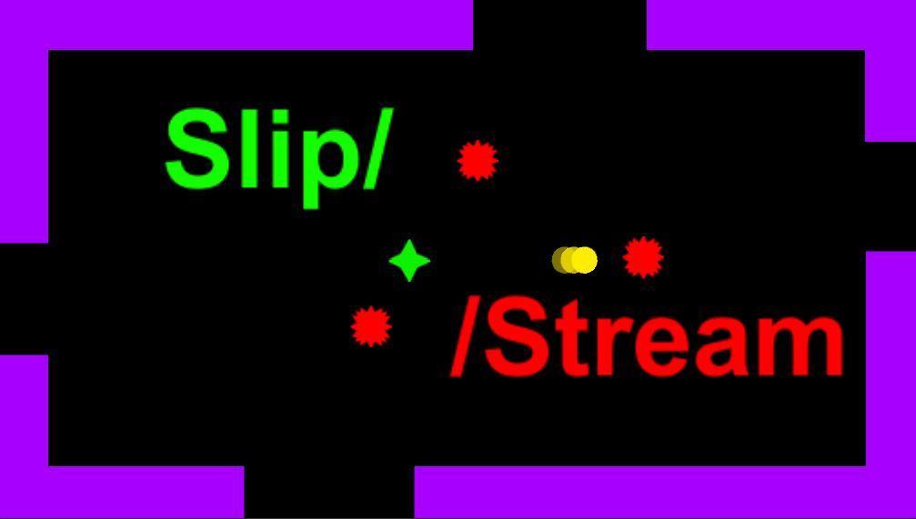 Slip//Stream