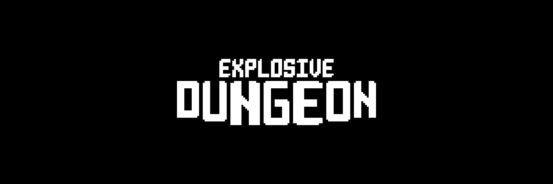 Explosive Dungeon