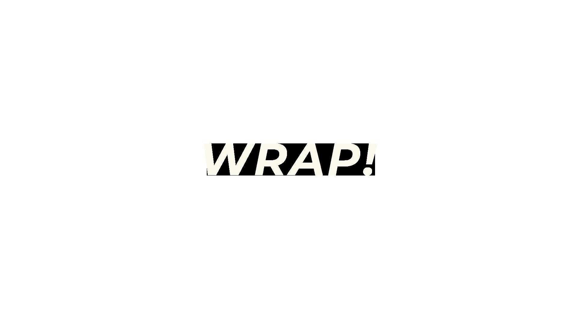 Wrap!