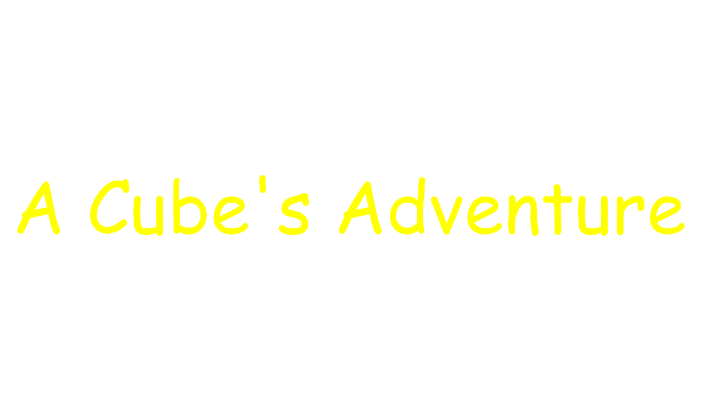 A Cube's Adventure