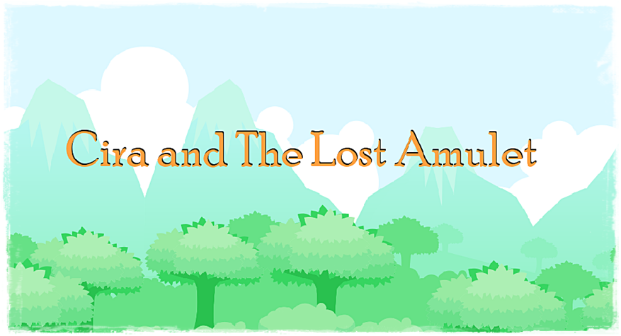 Cira and The Lost Amulet