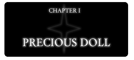 Chapter 1: Precious Doll
