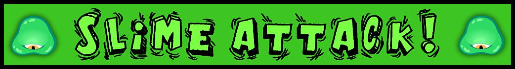 Slime Attack!