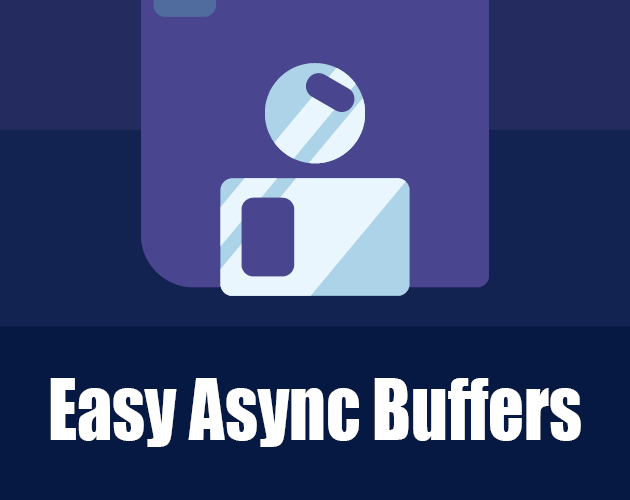 Easy Async Buffers