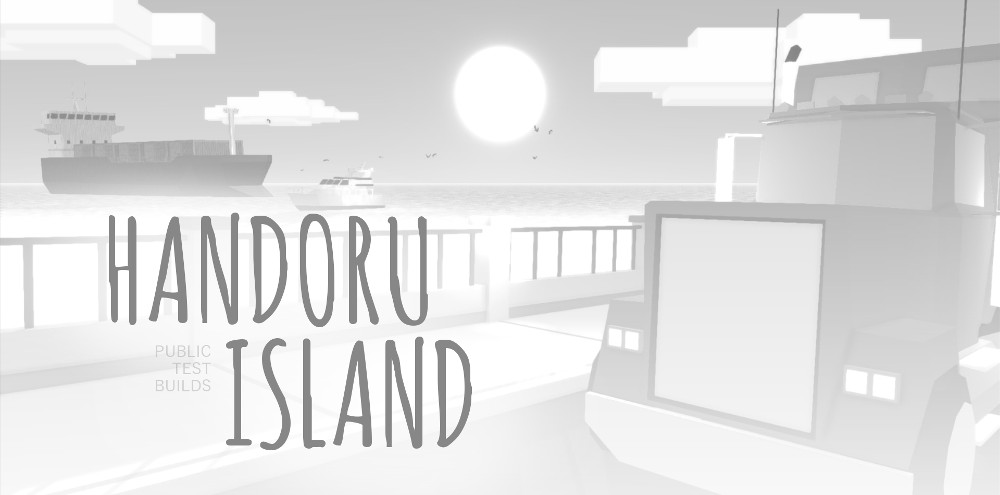 Handoru Island - Test Builds