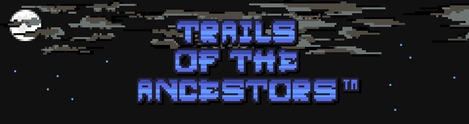 Trails of the Ancestors