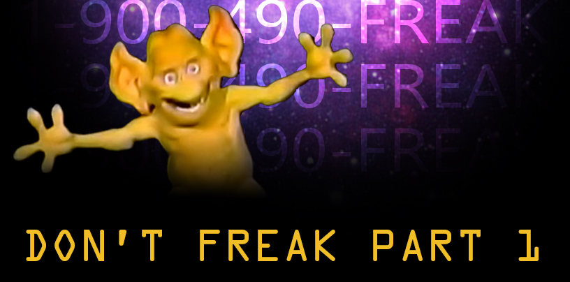 Don't Freak Part 1