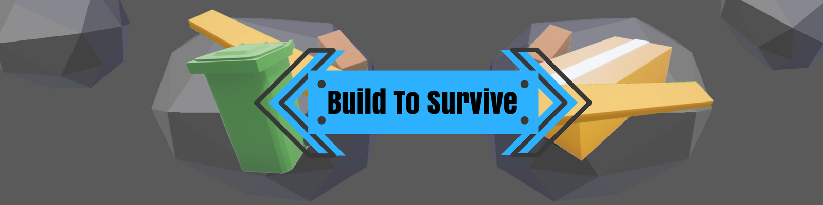 Build To Survive