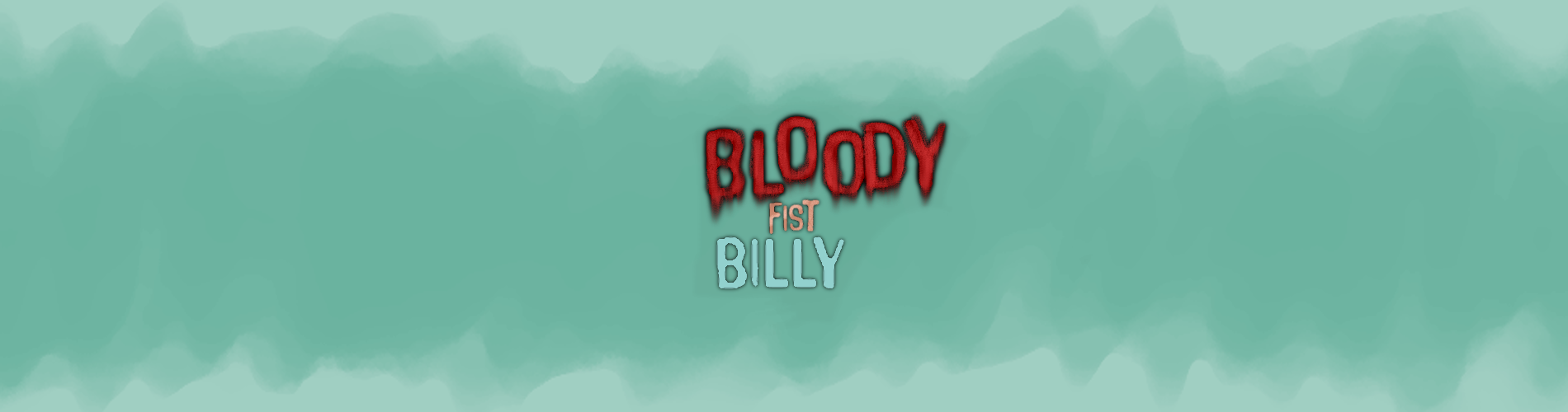 BLOODY FIST BILLY