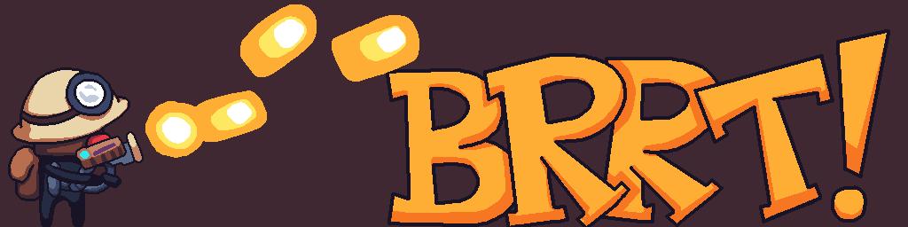 BRRT!