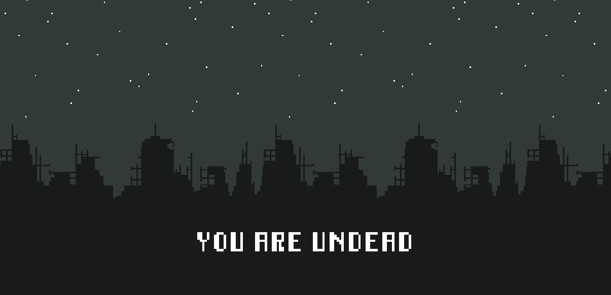 You Are Undead