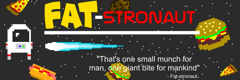 FAT-stronaut