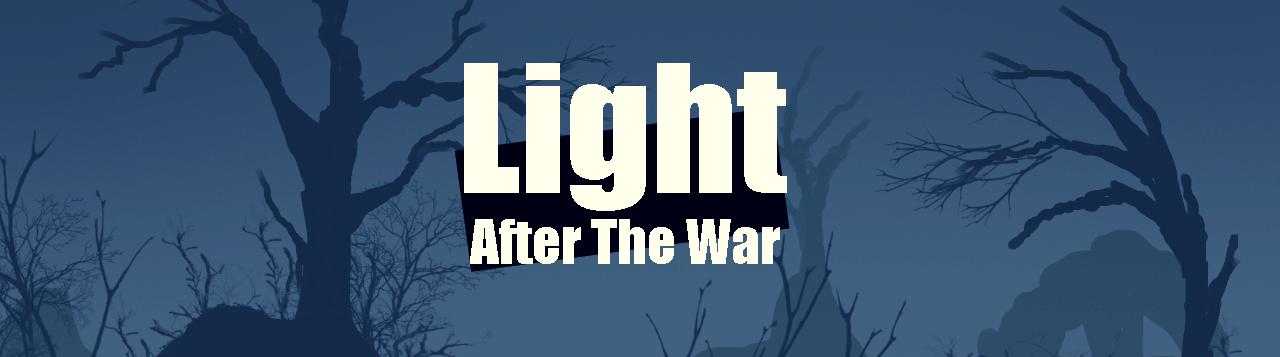 Light, After The War