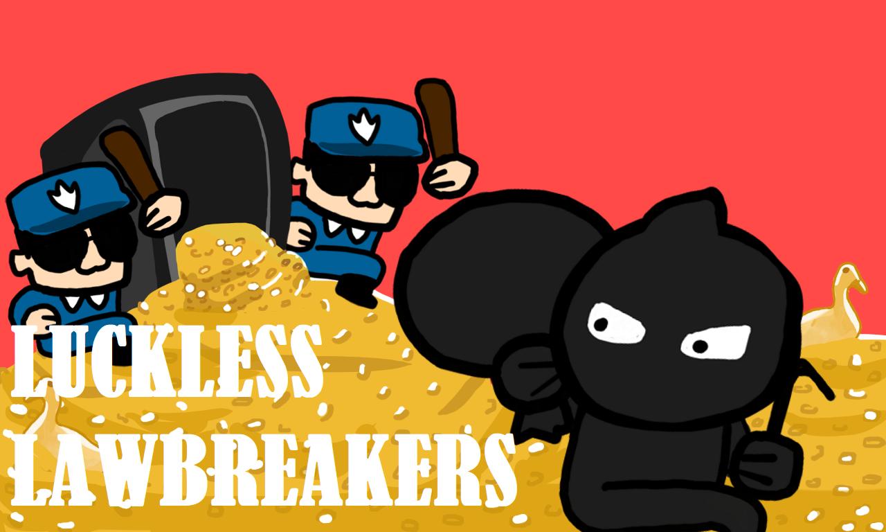 Luckless Lawbreakers