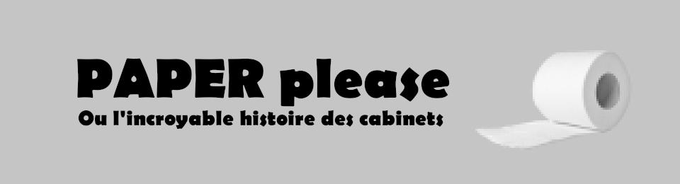 Paper Please ! Ou l'histoire incroyable des cabinets