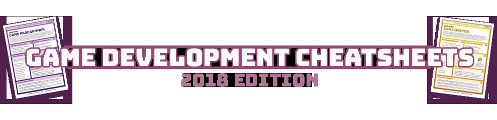 Game Development Cheatsheets - 2018 Edition