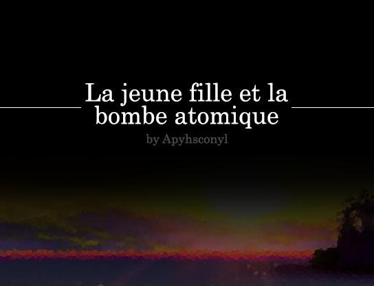 La jeune fille et la bombe atomique