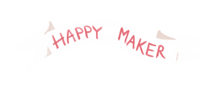 Happy Maker