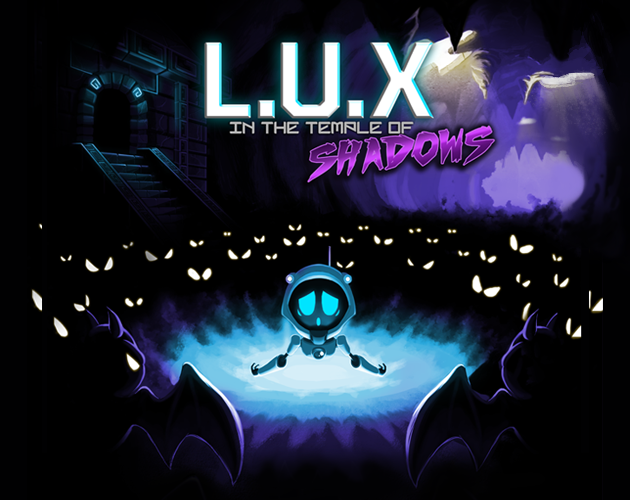 L.U.X in the Temple of Shadows