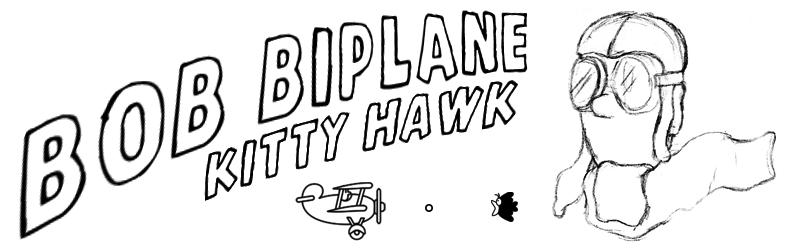 Bob Biplane Kitty Hawk