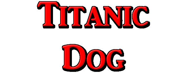 Titanic Dog