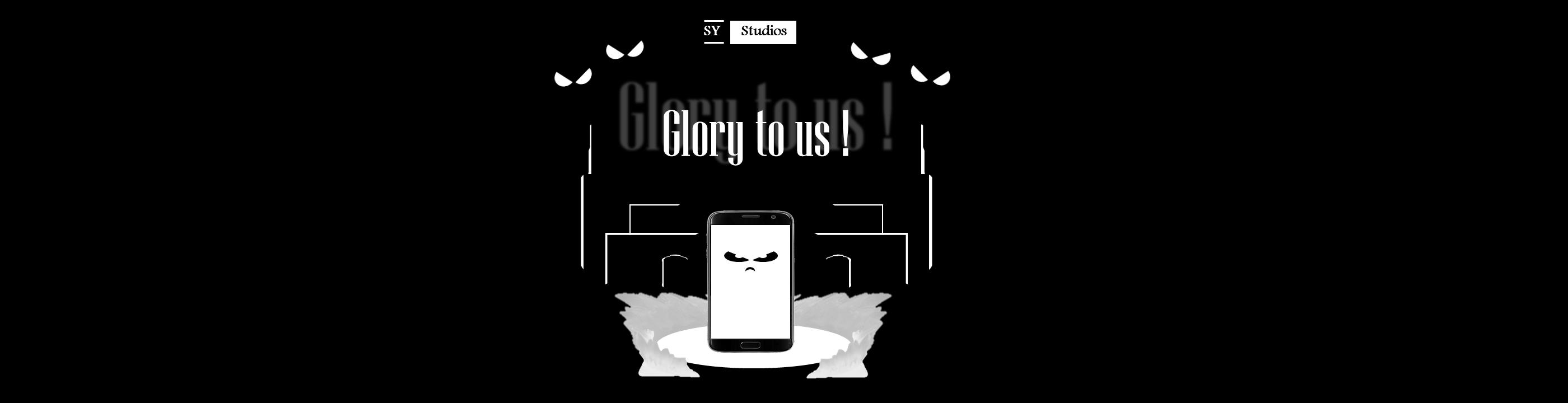 GLORY TO US!