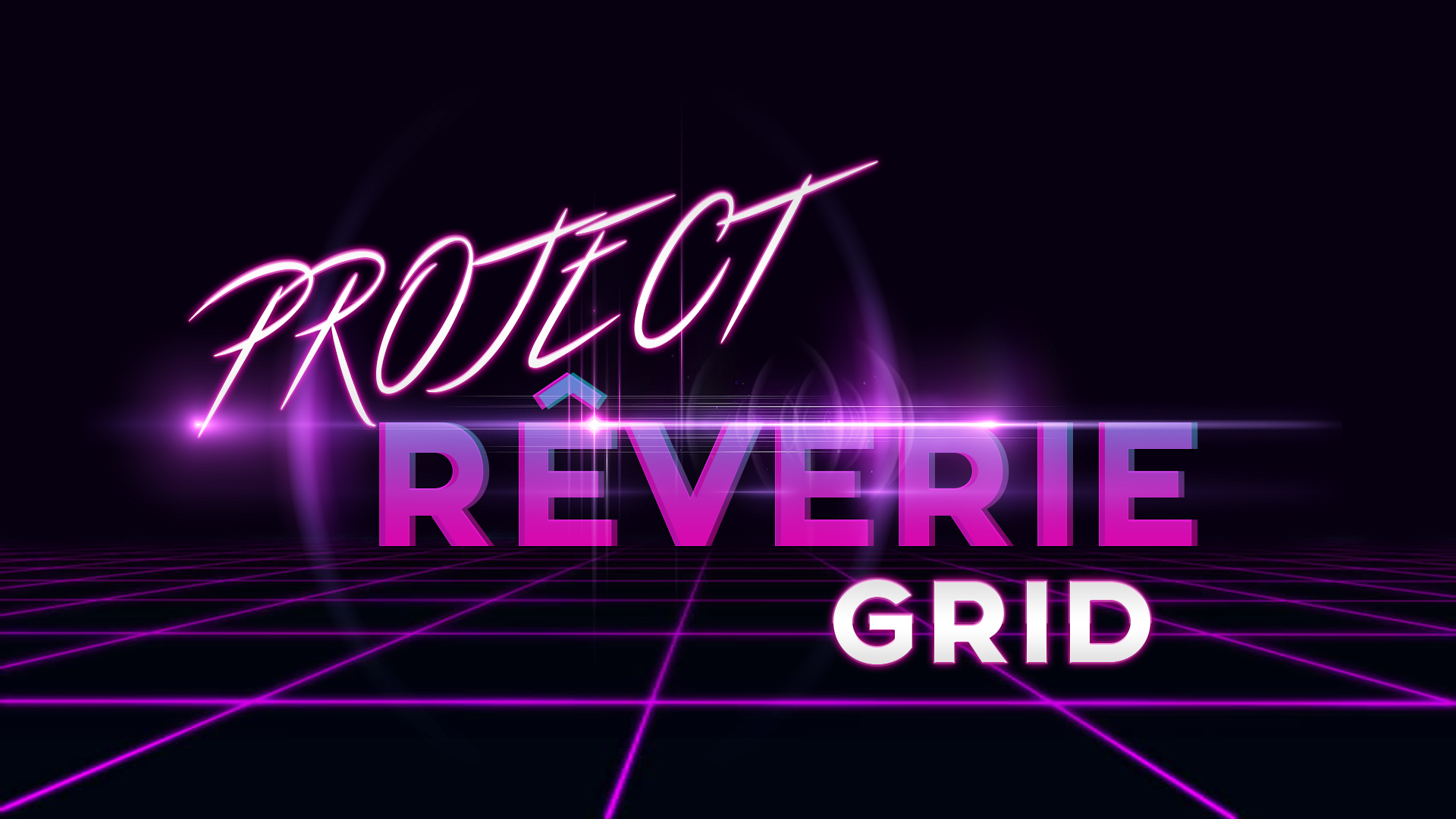 Project Rêverie Grid
