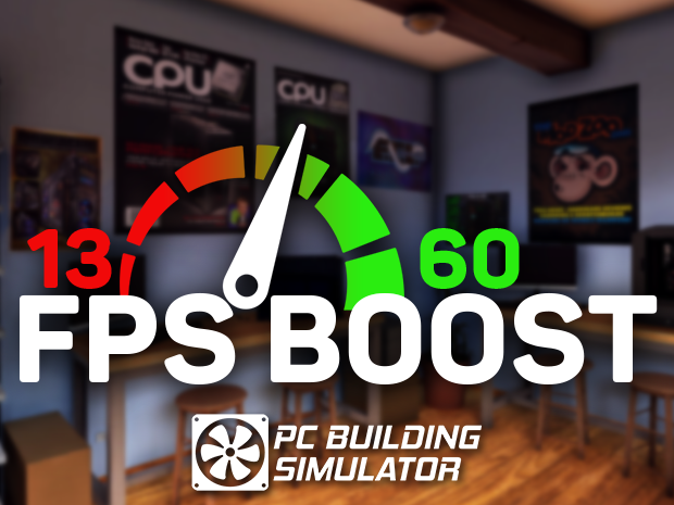 Fps Boost + Fast 3DMark for PC Building Simulator [1 4] by