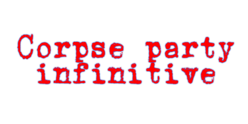 Corpse Party Infinitive