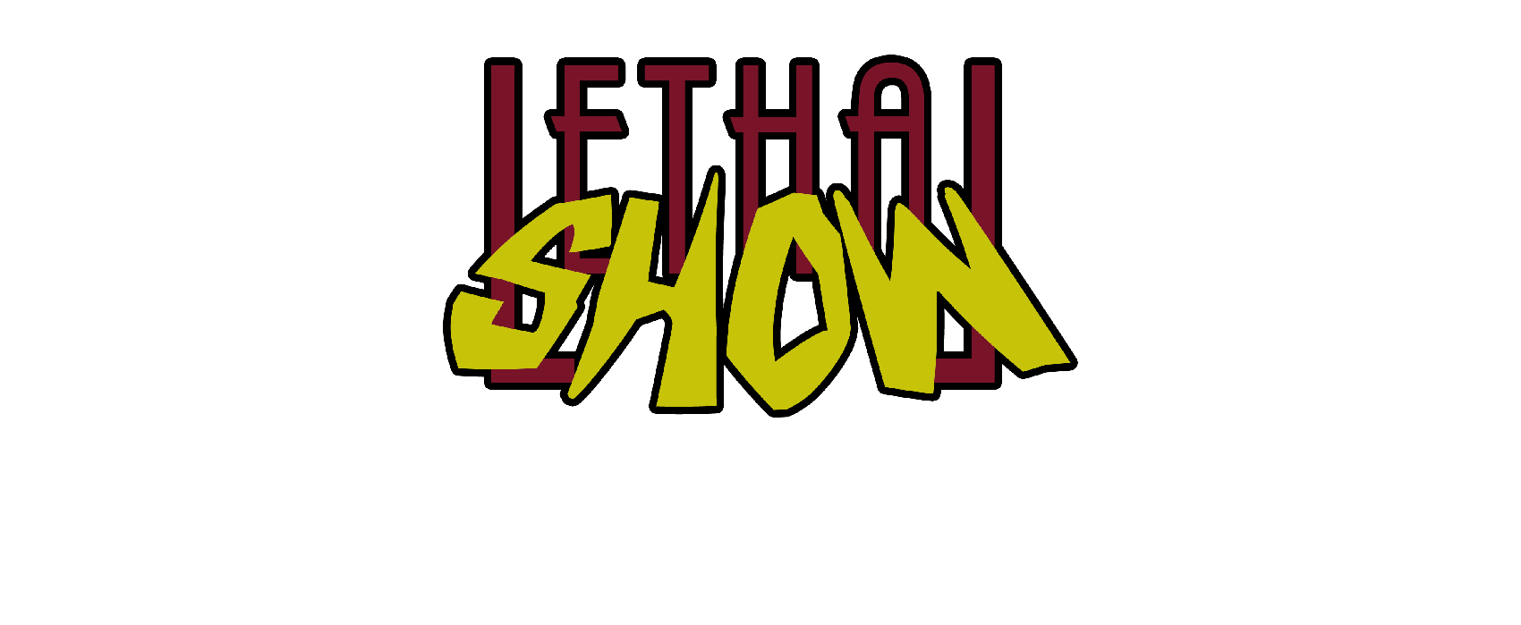 Lethal Show