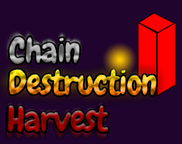 Chain Destruction Harvest