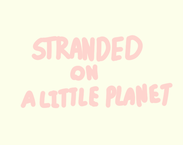 Stranded On a Little Planet