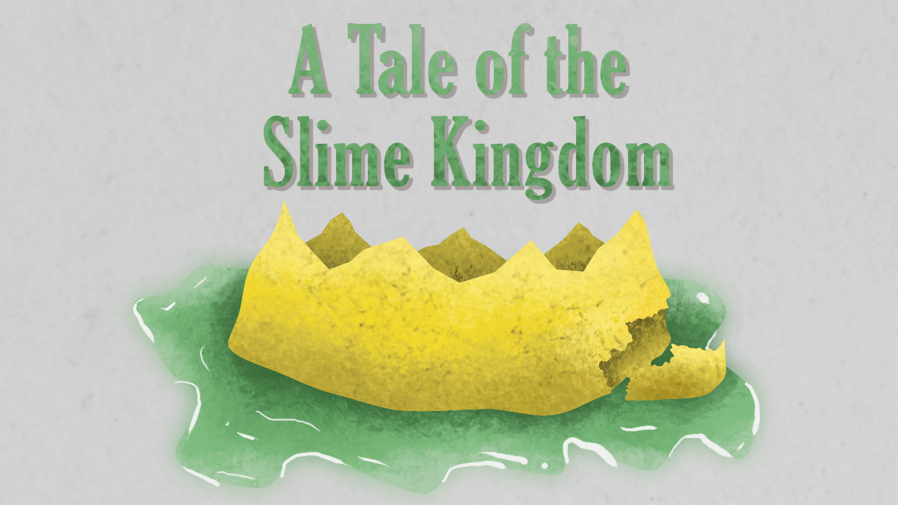 A Tale of the Slime Kingdom