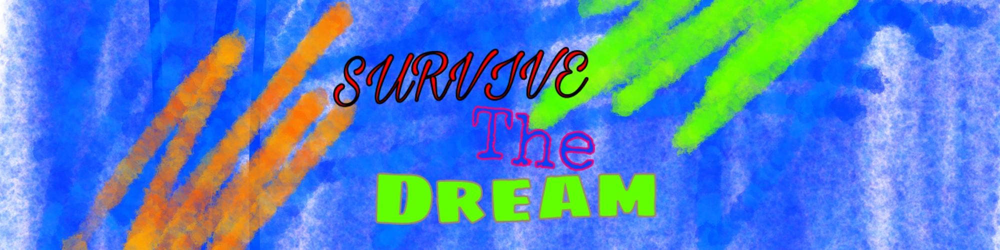Survive The Dream