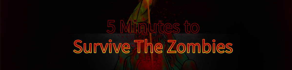 5 Minutes to Survive The Zombies