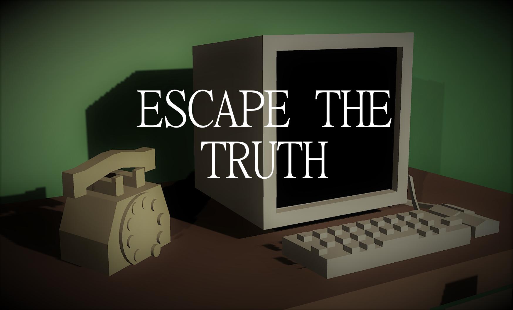 Escape the Truth