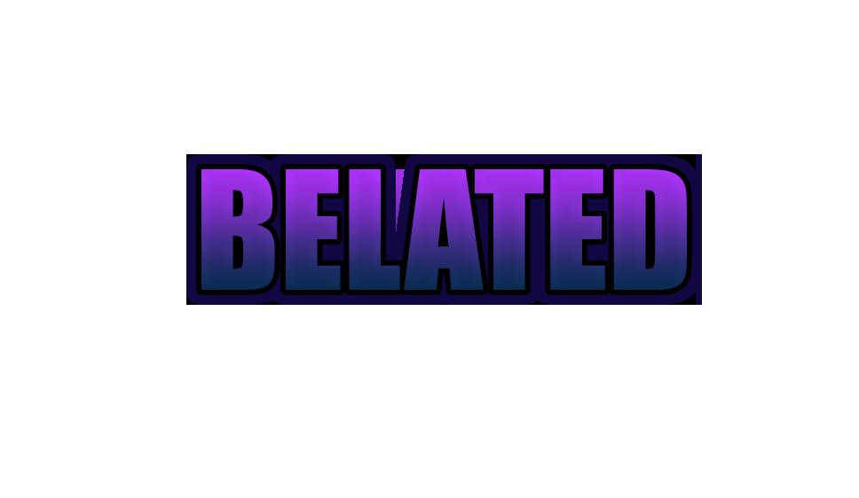 Belated