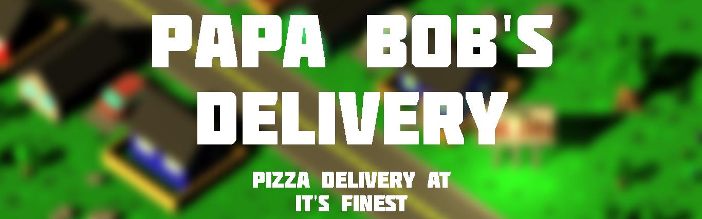 Papa Bob's Delivery