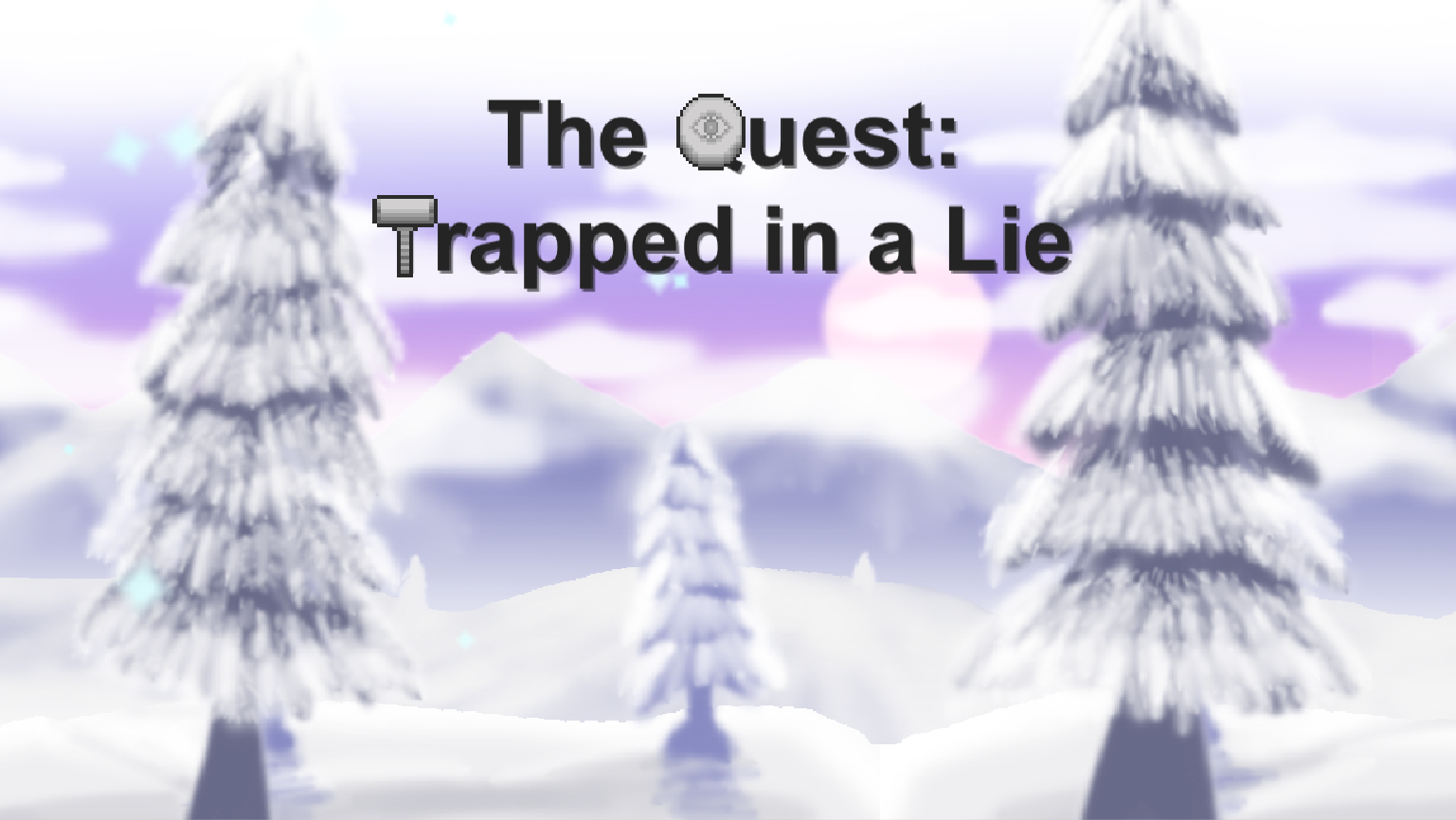 The Quest:  Trapped in a Lie