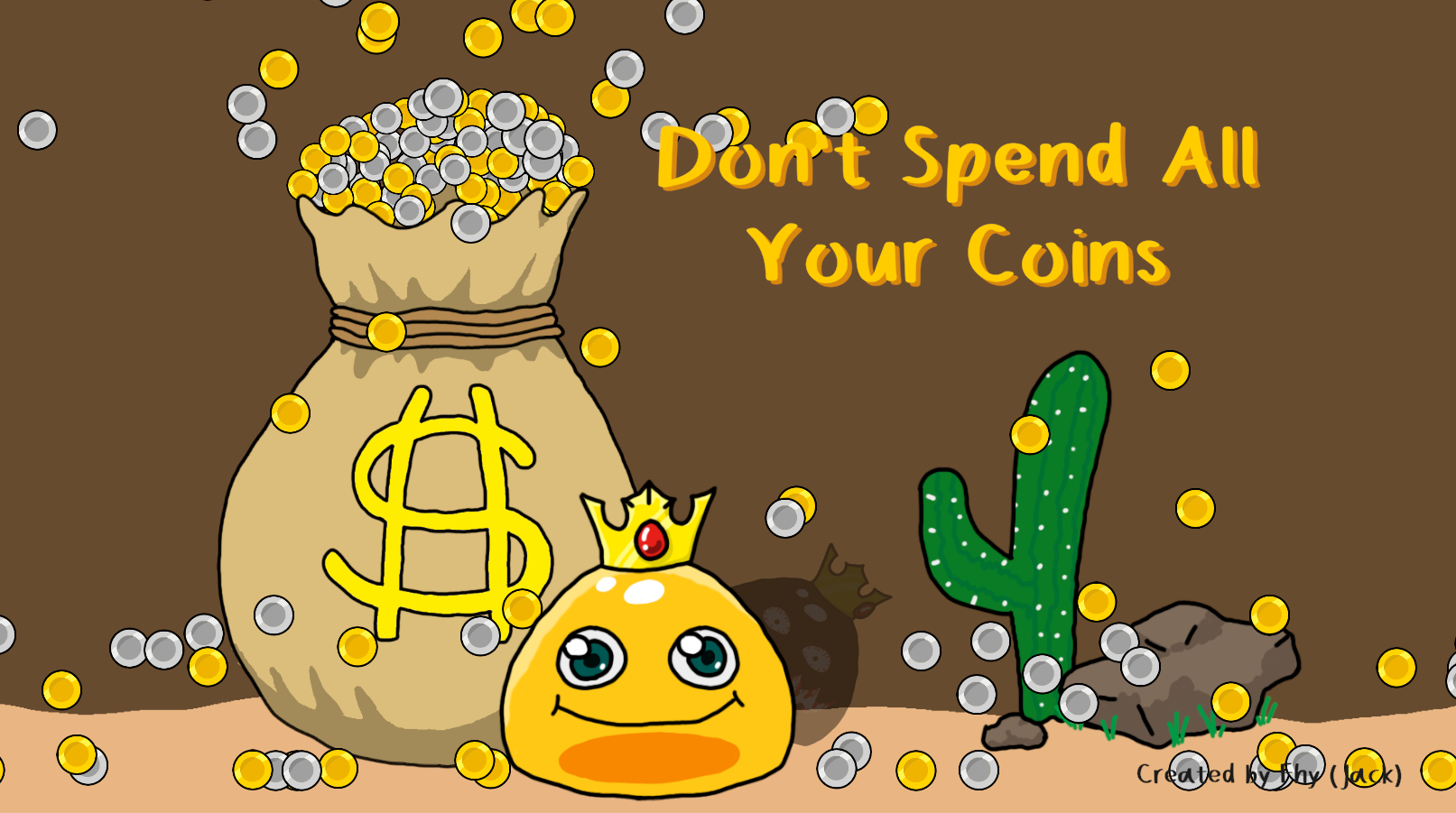 Don't Spend All Your Coins