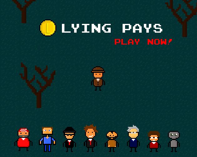 Lying Pays