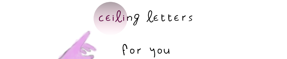 ceiling letters for you
