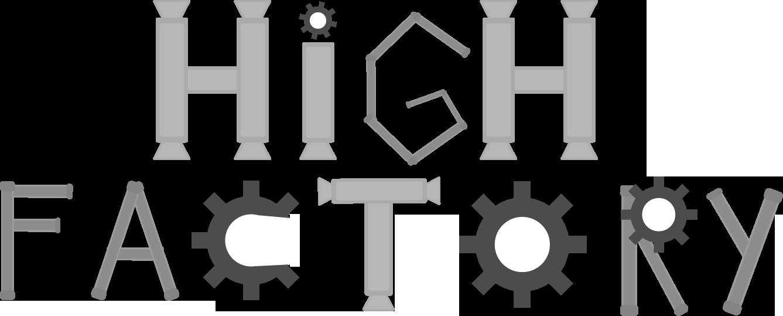 High Factory