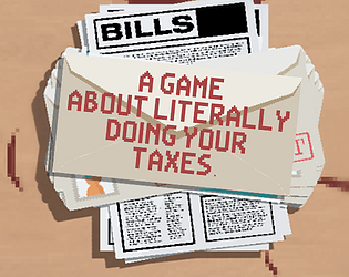 A Game About Literally Doing Your Taxes [Free] [Simulation] [Windows] [macOS]
