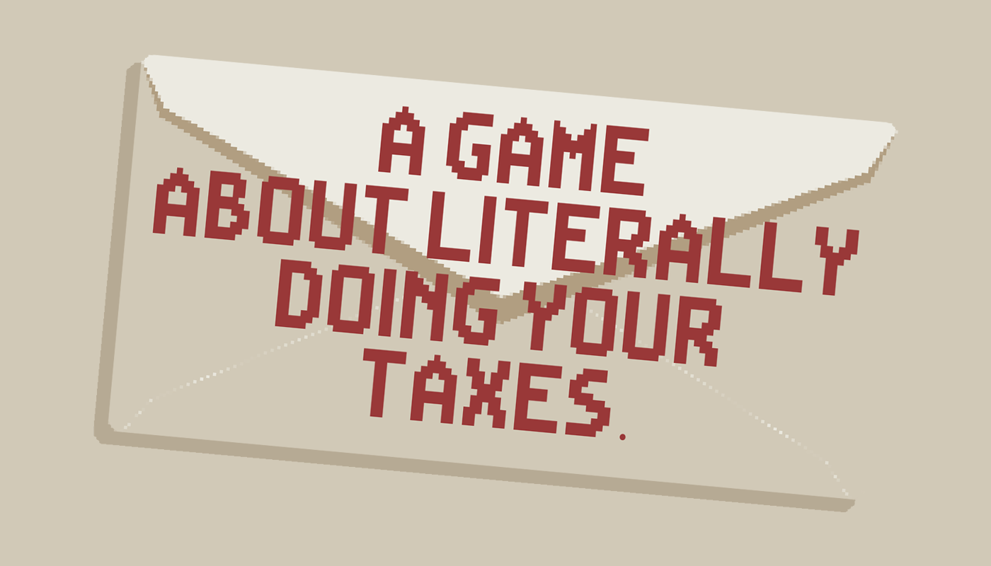 A Game About Literally Doing Your Taxes