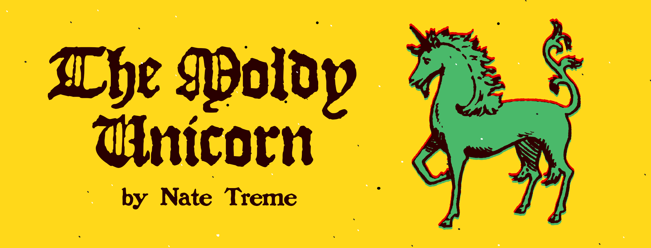The Moldy Unicorn