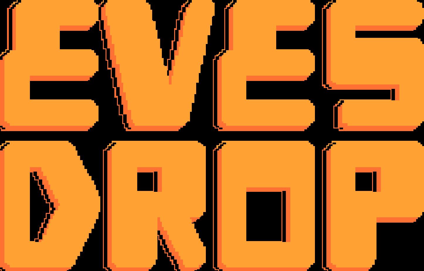Eves Drop
