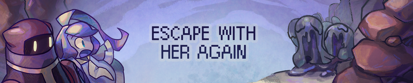 Escape with Her Again