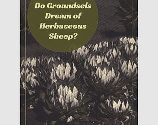 Do Groundsels Dream of Herbaceous Sheep?